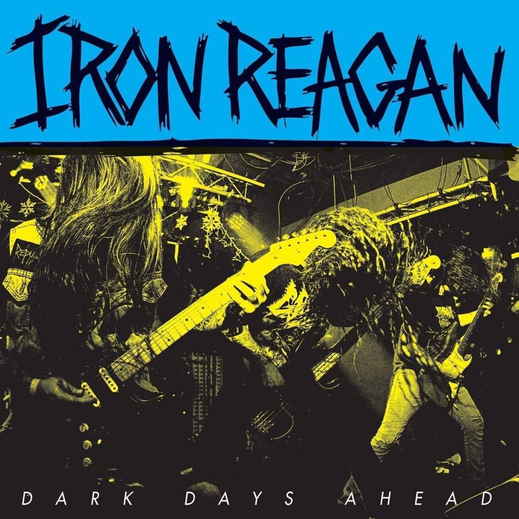 Iron Reagan - Dark Days Ahead