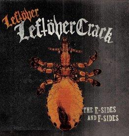 Leftöver Crack – Leftover Leftöver Crack: The E-Sides and F-Sides