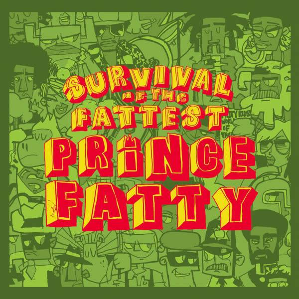 Prince Fatty ‎– Survival Of The Fattest