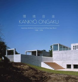 Various – Kankyō Ongaku: Japanese Ambient, Environmental & New Age Music 1980-1990