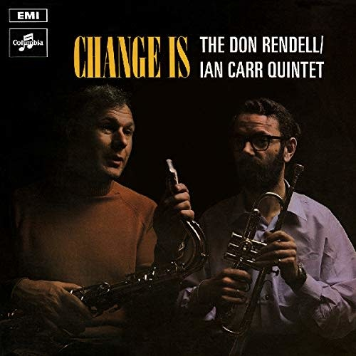 Don Rendell / Ian Carr Quintet ‎– Change Is