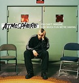 Atmosphere ‎– You Can't Imagine How Much Fun We're Having