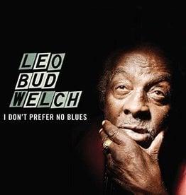 Leo Bud Welch – I Don't Prefer No Blues