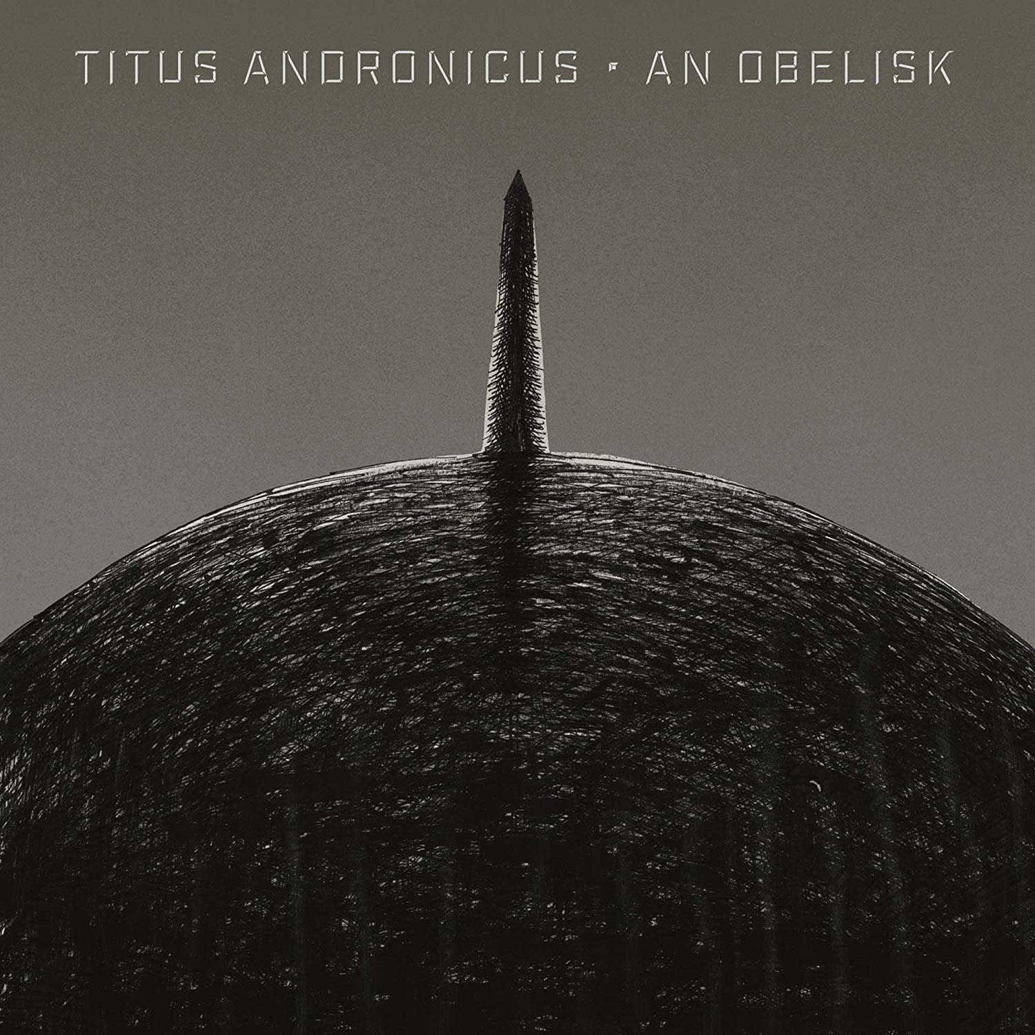 Titus Andronicus – An Obelisk