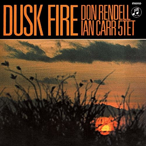 Don Rendell Ian Carr 5tet ‎– Dusk Fire