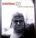 Matchbox 20 – Yourself Or Someone Like You