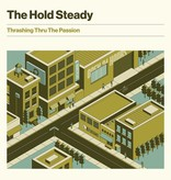 Hold Steady – Thrashing Thru The Passion