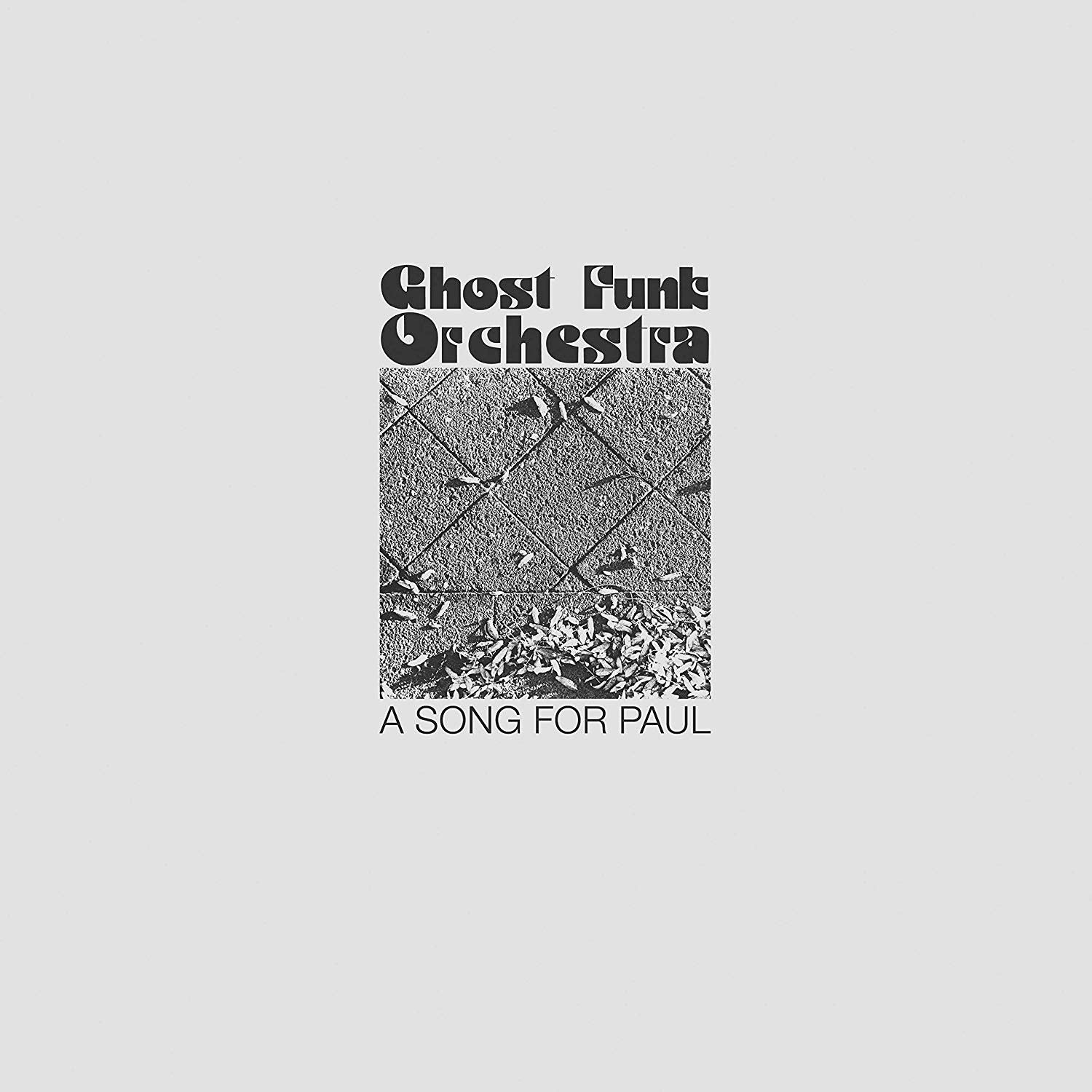 Ghost Funk Orchestra – A Song For Paul