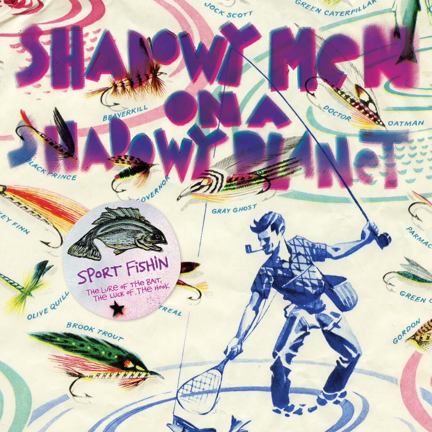 Shadowy Men On A Shadowy Planet – Sport Fishin' - The Lure Of The Bait, The Luck Of The Hook