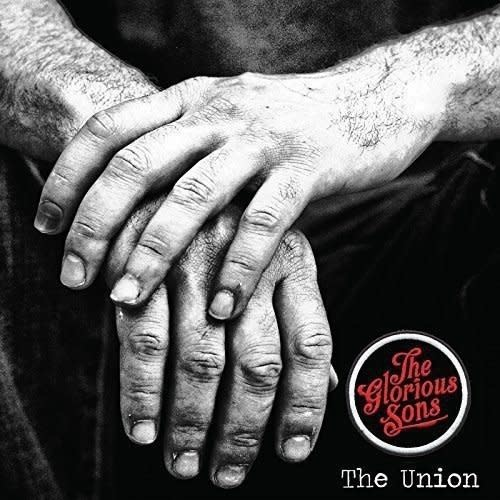 Glorious Sons - The Union