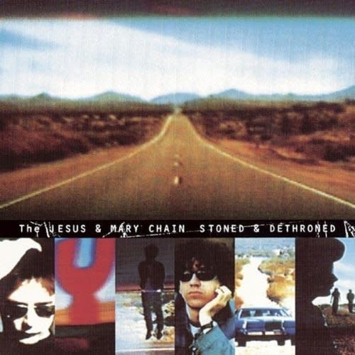 Jesus & Mary Chain - Stoned & Dethroned