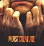 Moist - Creature