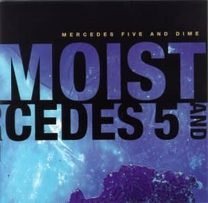 Moist - Mercedes Five and Dime