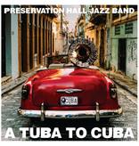 Preservation Hall Jazz Band - Tuba To Cuba (Original Soundtrack)