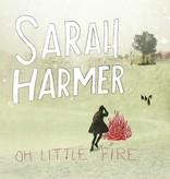 Sarah Harmer – Oh Little Fire