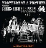Brothers Of A Feather Featuring Chris & Rich Robinson – Live At The Roxy