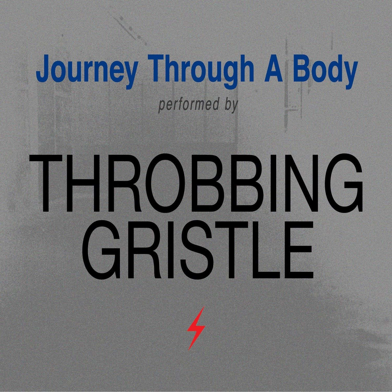 Throbbing Gristle - Journey Through A Body