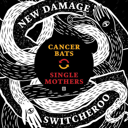 Cancer Bats/Single Mothers - New Damage Switcheroo Vol. 1