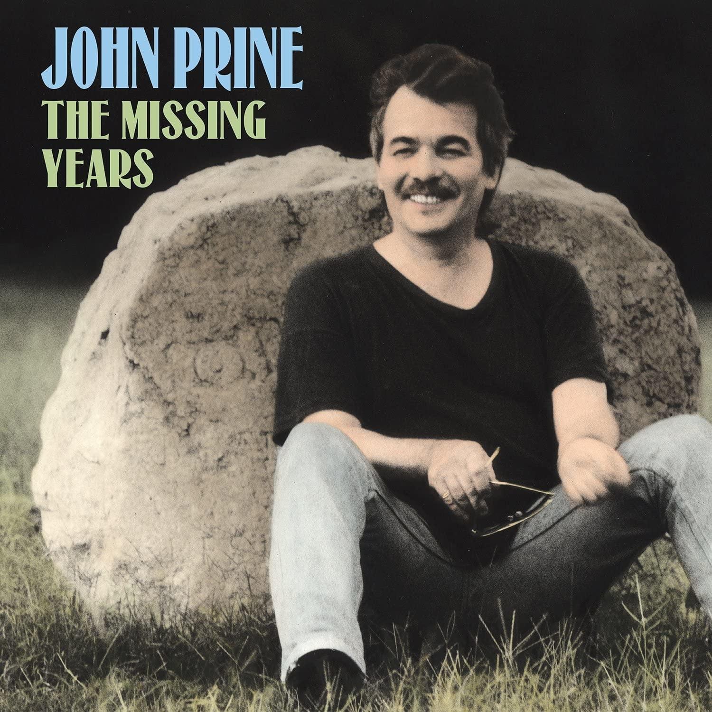 John Prine – The Missing Years