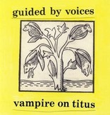 Guided By Voices – Vampire On Titus