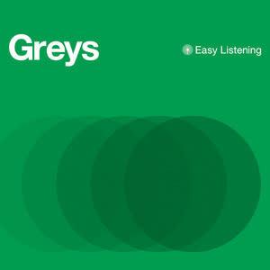 Greys - Easy Listening