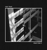 July Talk – Pray For It