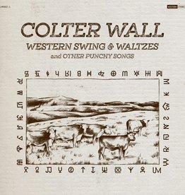 Colter Wall ‎– Western Swing & Waltzes And Other Punchy Songs