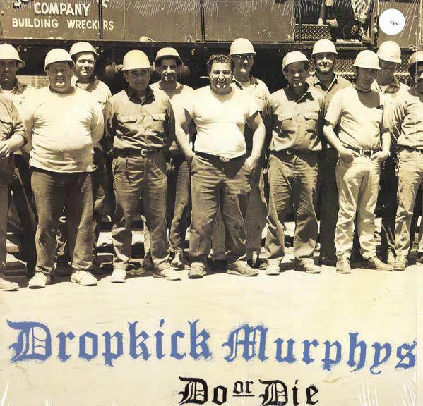 Dropkick Murphys – Do Or Die