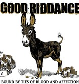 Good Riddance – Bound By Ties Of Blood And Affection
