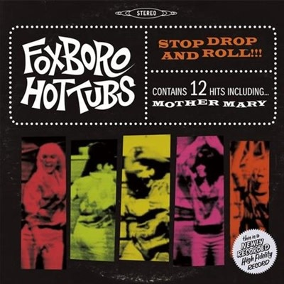 Foxboro Hot Tubs ‎– Stop Drop And Roll!!!