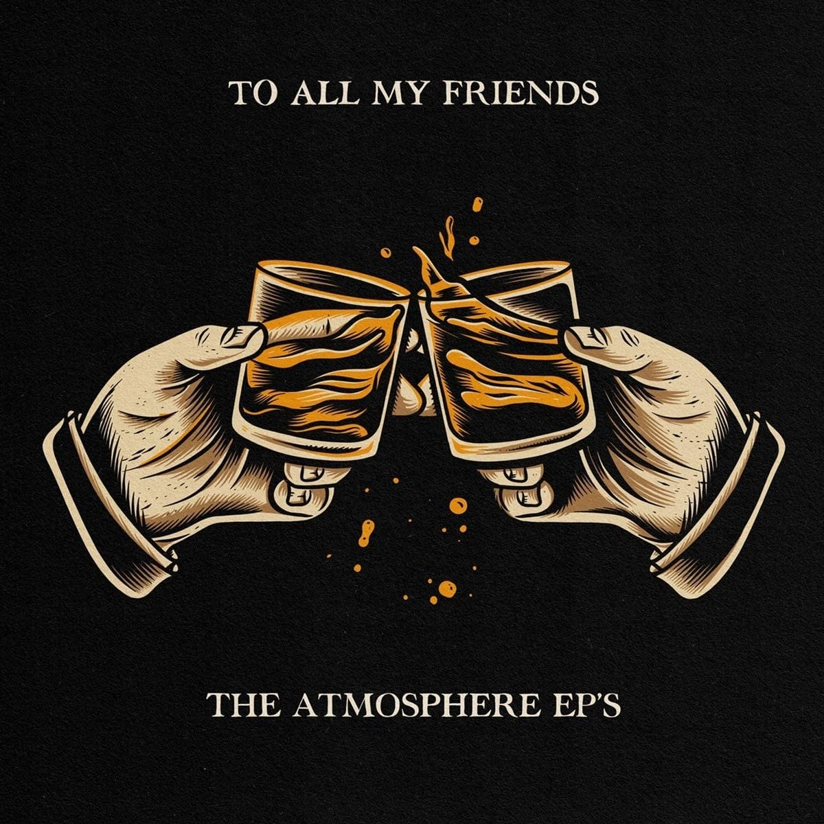 Atmosphere – To All My Friends, Blood Makes The Blade Holy: The Atmosphere EP's