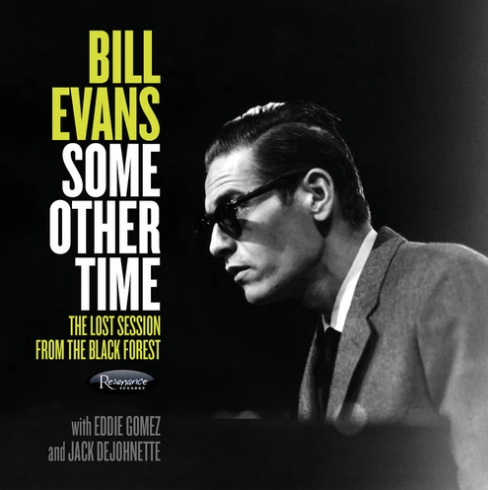 Bill Evans – Some Other Time (The Lost Session From The Black Forest)