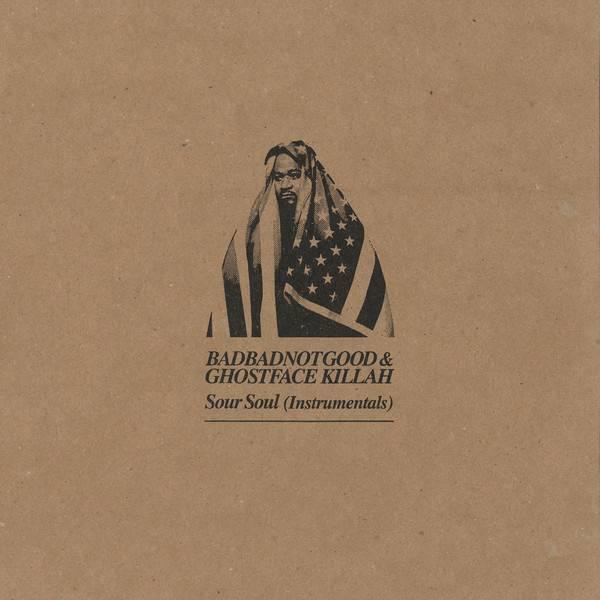 Badbadnotgood & Ghostface Killah - Sour Soul (Instumentals)