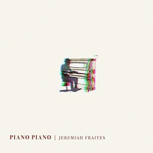 Jeremiah Fraites – Piano Piano