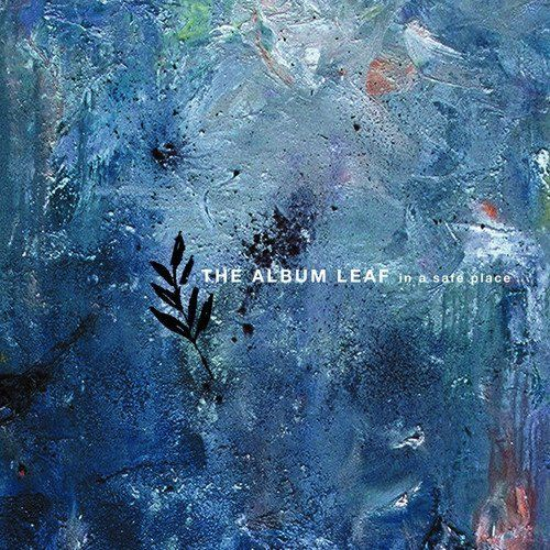 Album Leaf - In A Safe Place