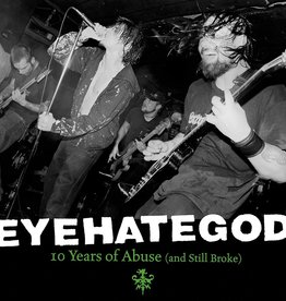 EyeHateGod – 10 Years Of Abuse (And Still Broke)