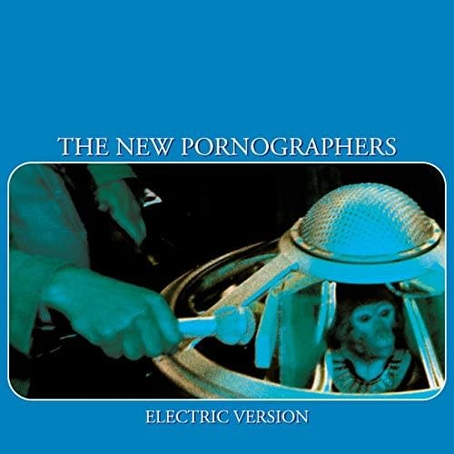 New Pornographers – Electric Version