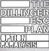 Dillinger Escape Plan - Option Paralysis