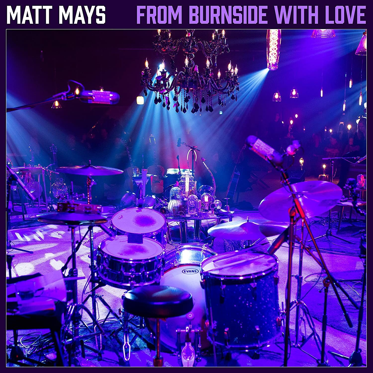 Matt Mays ‎– From Burnside With Love