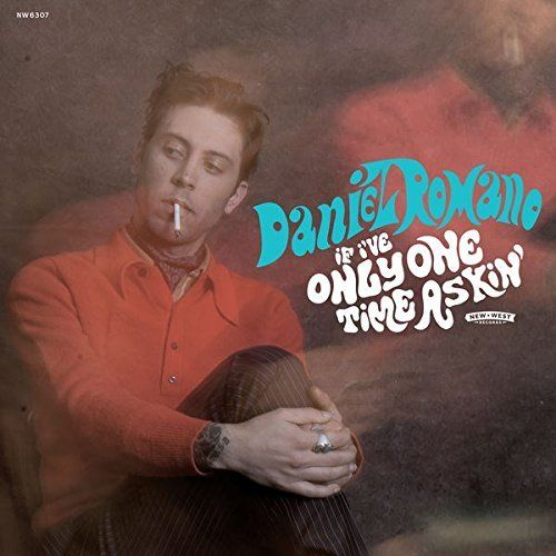Daniel Romano - If I've Only One Time Askin