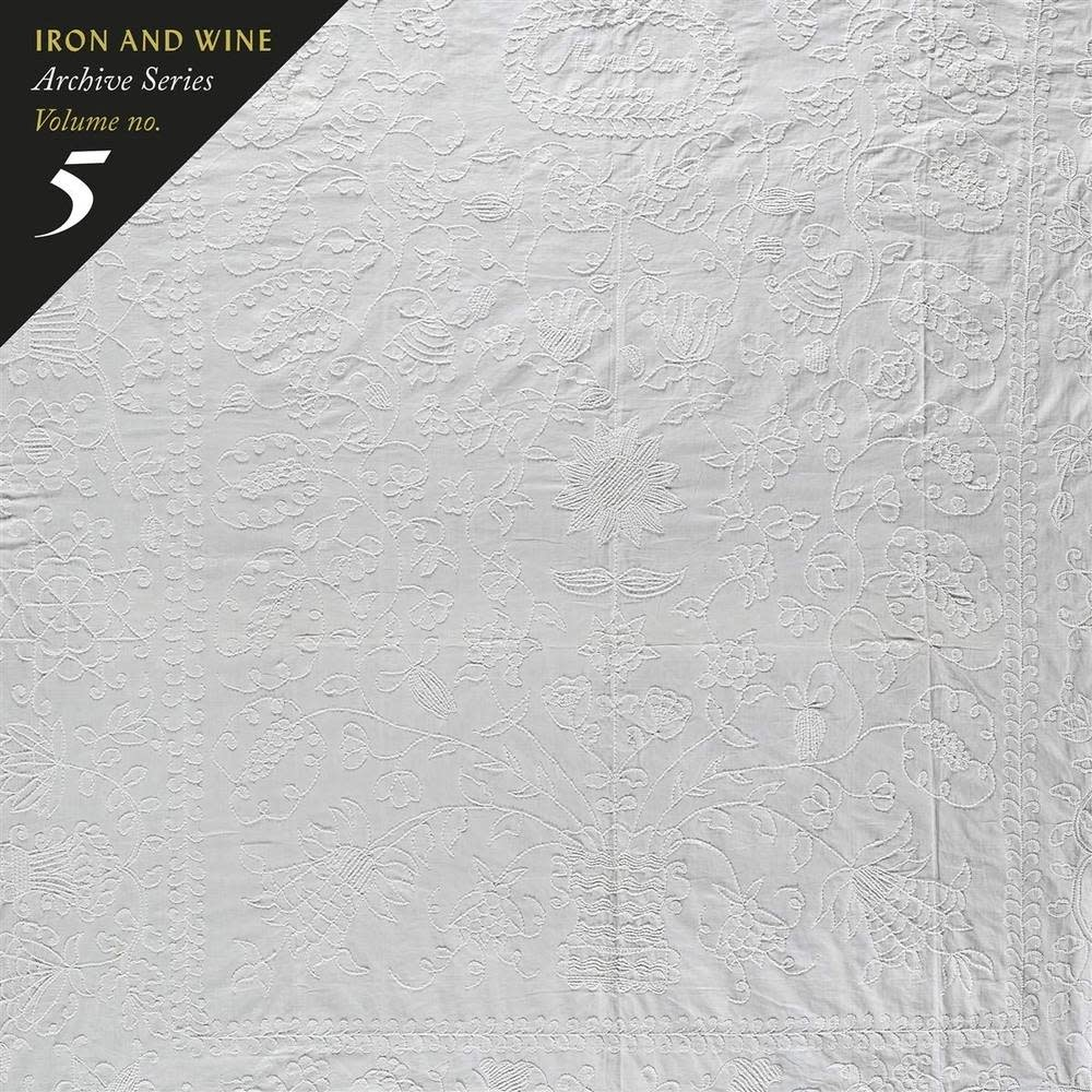 Iron And Wine – Archive Series Volume No. 5