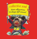 Collective Soul – Hints Allegations And Things Left Unsaid