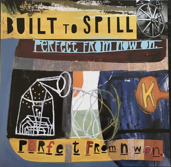 Built To Spill – Perfect From Now On