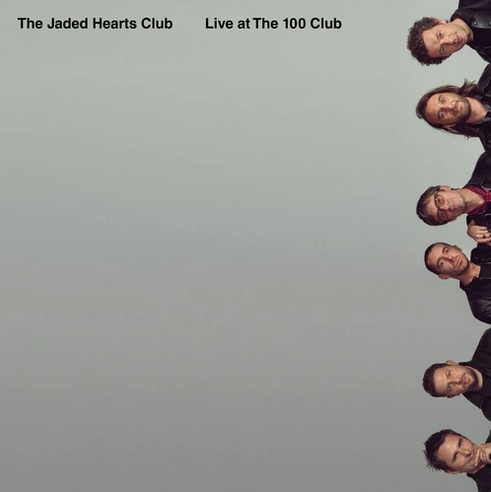 Jaded Hearts Club - Live At The 100 Club