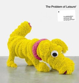 Various – The Problem Of Leisure - A Celebration Of Andy Gill & The Gang Of Four