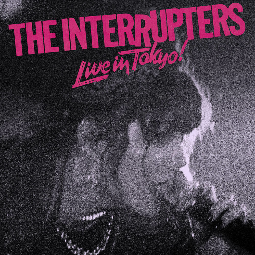 Interrupters – Live In Tokyo!