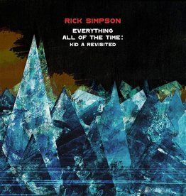 Rick Simpson – Everything All Of The Time.: Kid A Revisited