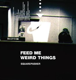 Squarepusher – Feed Me Weird Things