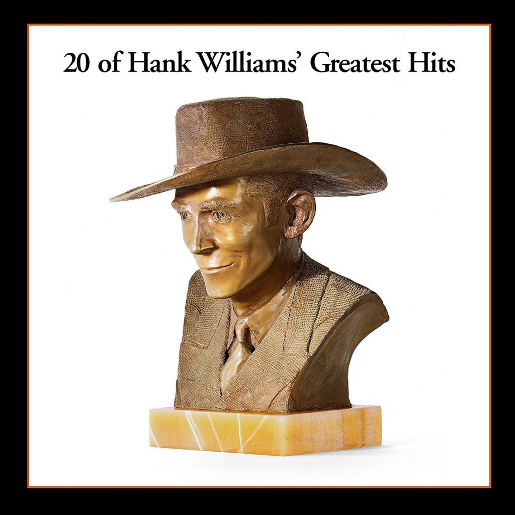 Hank Williams - 20 Of Hank Williams' Greatest Hits