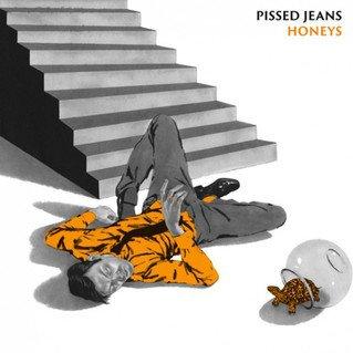 Honeys - Pissed Jeans